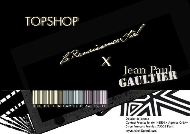 1 La Renaissance Girl X collectioncapsuleAW15-16 Dossier de presse Contact Presse: Ju Yun HSIEH x Agence CréA+ 5 rue Franç...