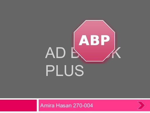AD BLOCK PLUS Amira Hasan 270-004