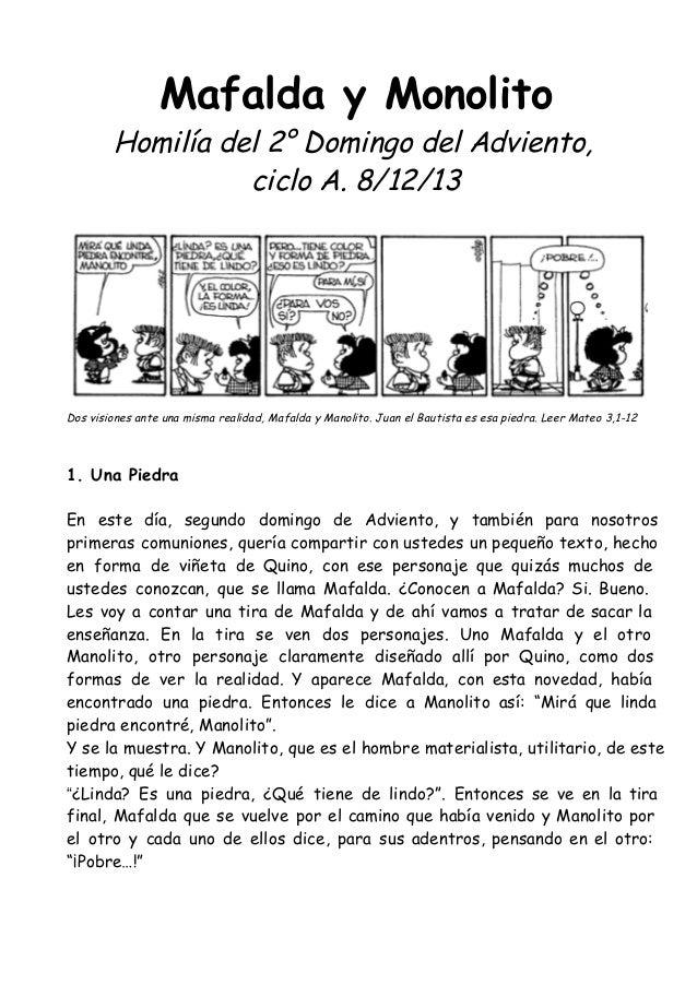 Mafalda y Monolito  Homilía del 2° Domingo del Adviento, ciclo A. 8/12/13  Dos visiones ante una misma realidad, Mafalda y...