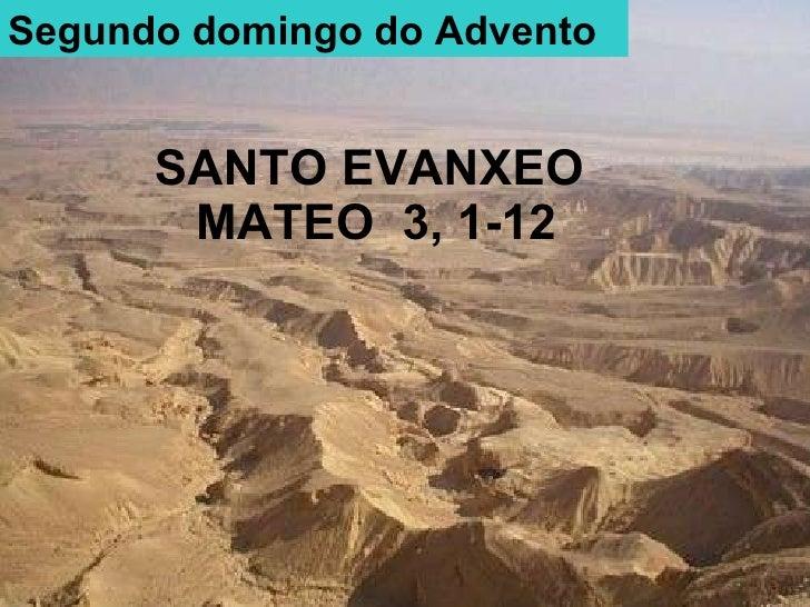 SANTO EVANXEO  MATEO  3, 1-12 Segundo domingo do Advento
