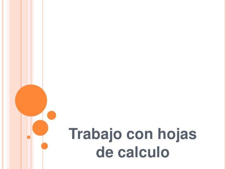 Trabajo con hojas    de calculo