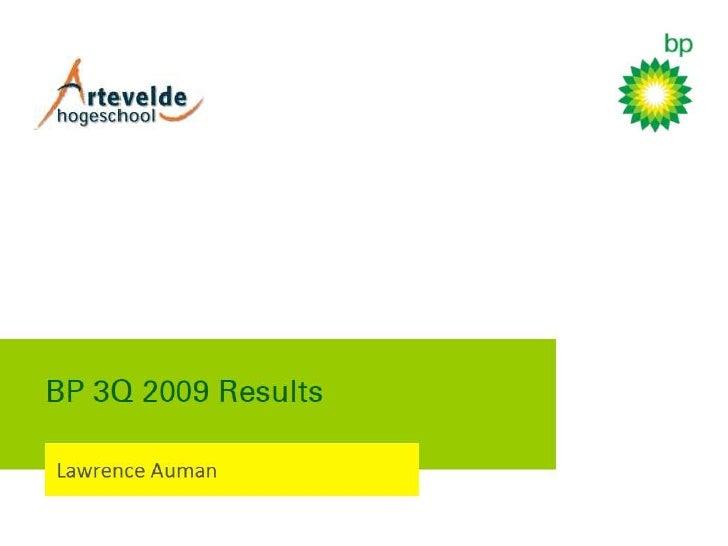 BP 3Q 2009 Results - Lawrence Auman 2AF1