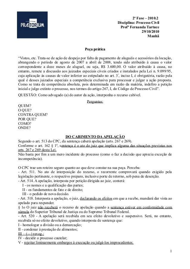"""2ª Fase – 2010.2 Disciplina: Processo Civil Profª Fernanda Tartuce 29/10/2010 Manhã Peça prática """"Vistos, etc. Trata-se de..."""