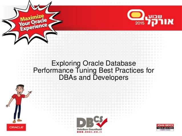 Exploring Oracle Database Performance Tuning Best Practices for DBAs and Developers