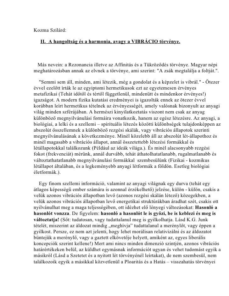 Kozma Szilárd:   II. A hangoltság és a harmonia, avagy a VIBRÁCIO törvénye. Más nevein: a Rezonancia illetve az Affinitás ...