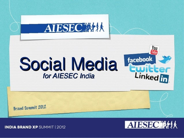 Social Media for AIESEC IndiaBrand Summit 2012
