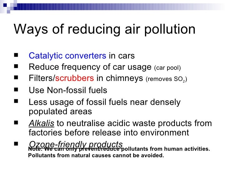 how to overcome air pollution essay But did you know that the life cycle of plastic contributes to air pollution, both  indoor and out and that reducing our plastic consumption will help to protect the  air.