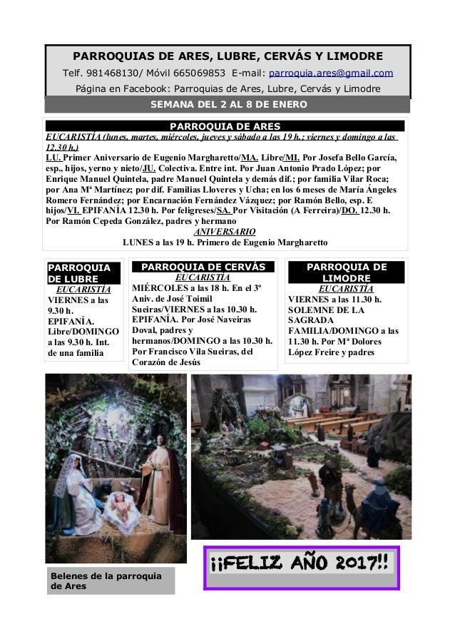 PARROQUIAS DE ARES, LUBRE, CERVÁS Y LIMODRE Telf. 981468130/ Móvil 665069853 E-mail: parroquia.ares@gmail.com Página en Fa...