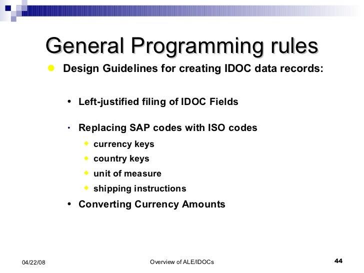 General Programming rules <ul><li>Design Guidelines for creating IDOC data records: </li></ul><ul><ul><li>Left-justified f...