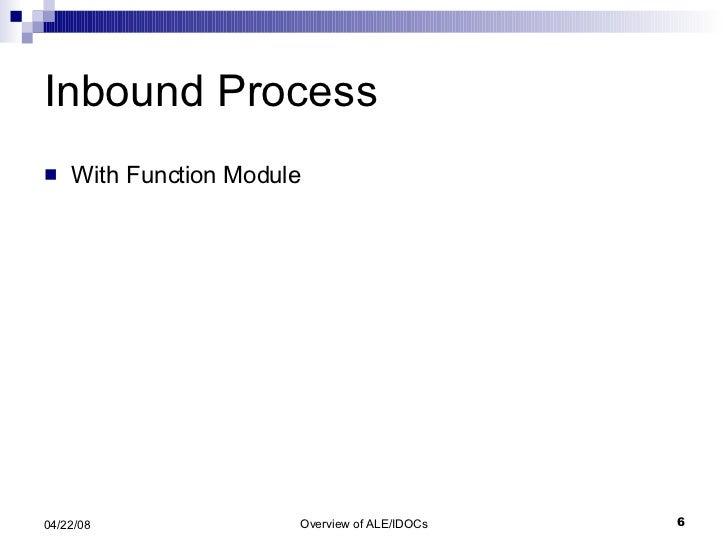Inbound Process <ul><li>With Function Module </li></ul>
