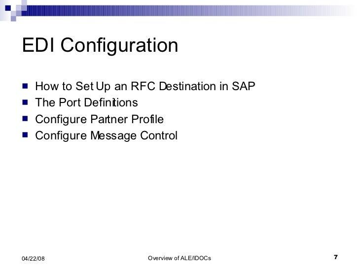 EDI Configuration <ul><li>How to Set Up an RFC Destination in SAP </li></ul><ul><li>The Port Definitions </li></ul><ul><li...