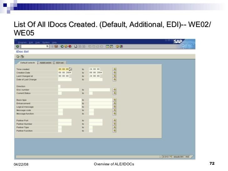 List Of All IDocs Created. (Default, Additional, EDI)-- WE02/ WE05