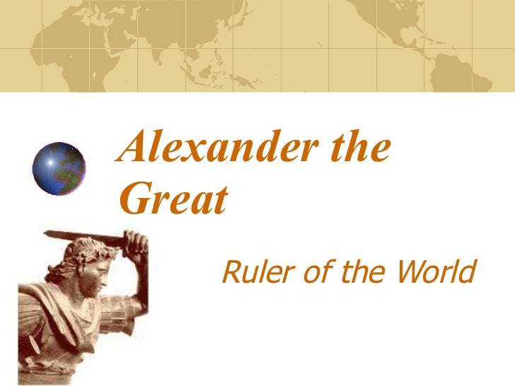 Alexander the Great Ruler of the World