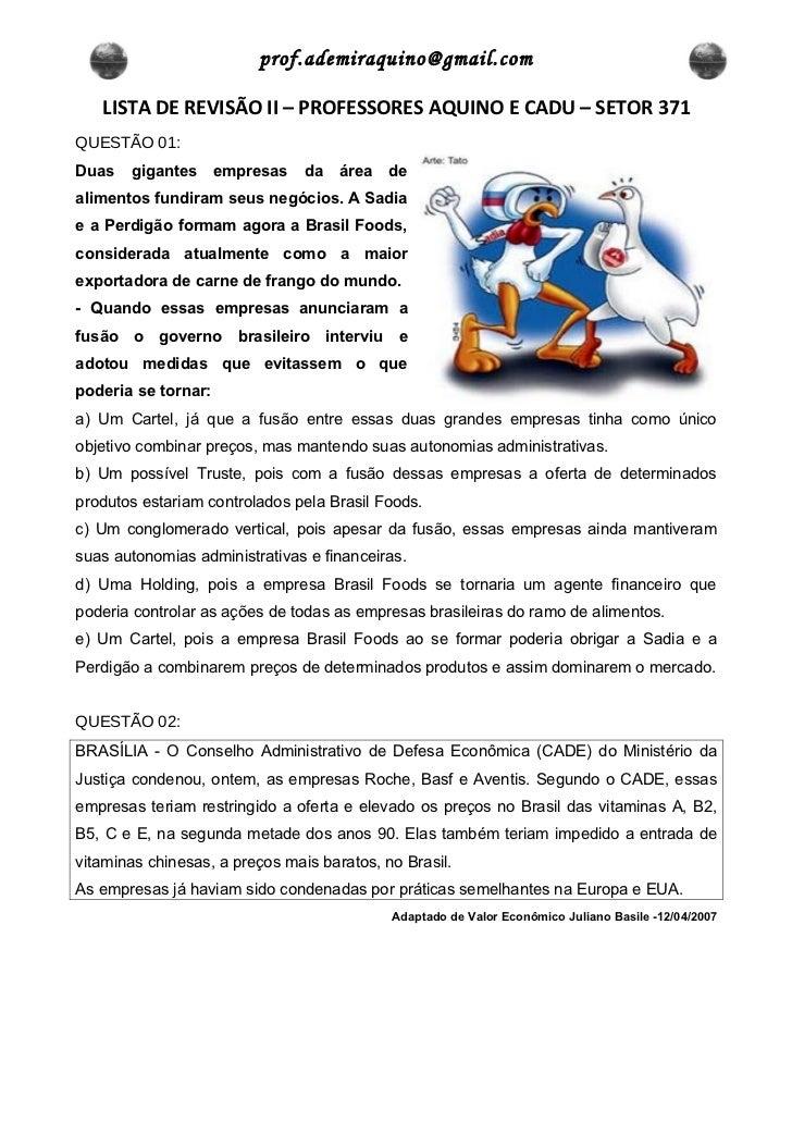 prof.ademiraquino@gmail.com   LISTA DE REVISÃO II – PROFESSORES AQUINO E CADU – SETOR 371QUESTÃO 01:Duas   gigantes      e...