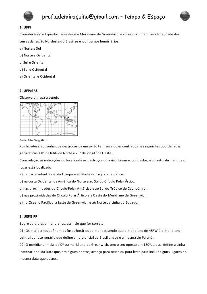 prof.ademiraquino@gmail.com – tempo & Espaço1. UFPIConsiderando o Equador Terrestre e o Meridiano de Greenwich, é correto ...