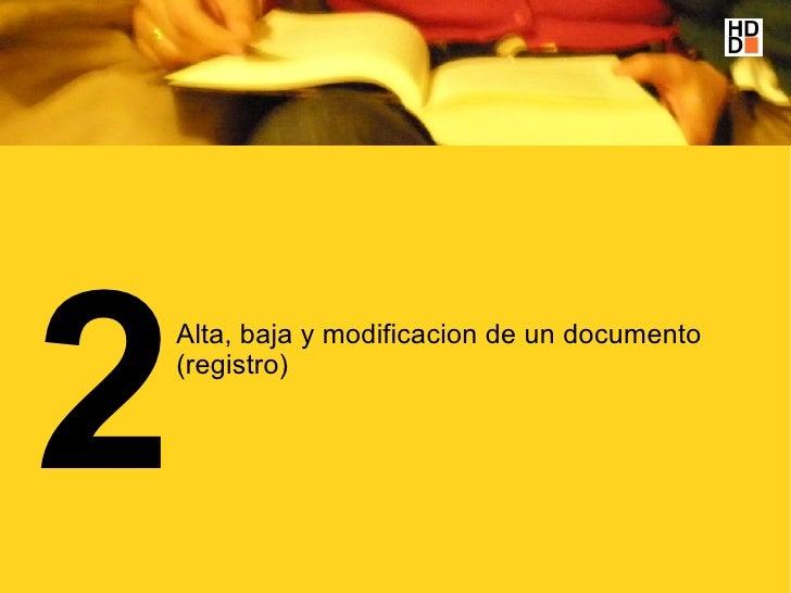 2     Alta, baja y modificacion de un documento     (registro)