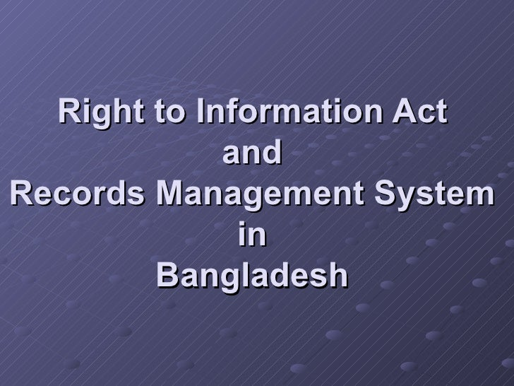 Right to Information Act  and  Records Management System  in  Bangladesh