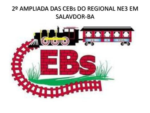2º AMPLIADA DAS CEBs DO REGIONAL NE3 EMSALAVDOR-BA