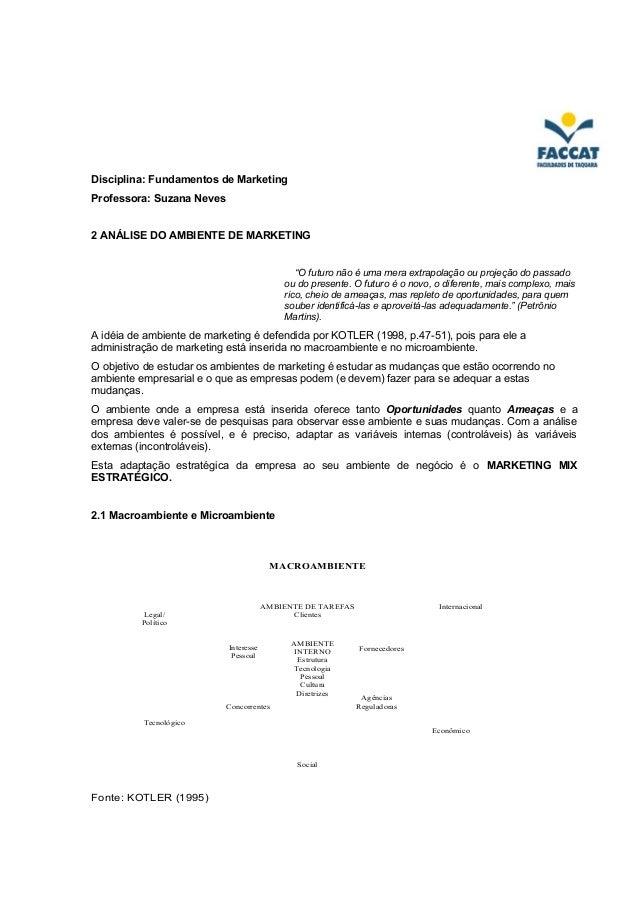 """Disciplina: Fundamentos de MarketingProfessora: Suzana Neves2 ANÁLISE DO AMBIENTE DE MARKETING""""O futuro não é uma mera ext..."""