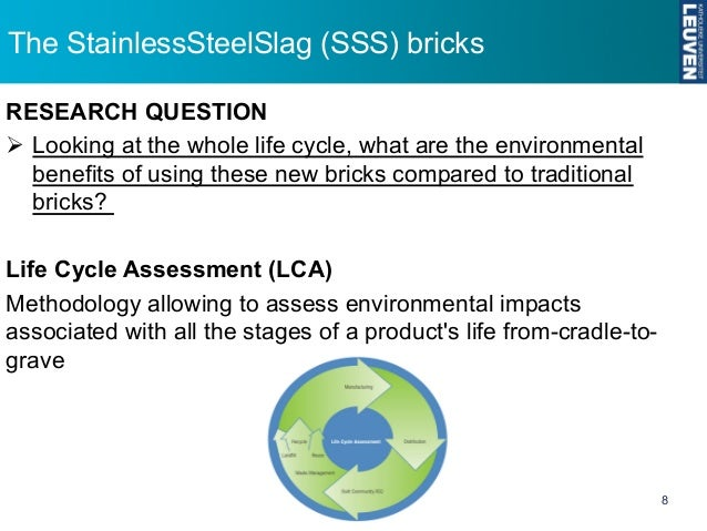 life cycle analysis for brick This paper uses lca(life cycle assessment) to make a quantificational analyse  for theenvironment impact of hollow brick produced by the waste, the.