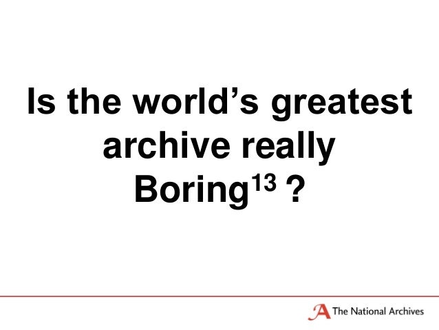The National Archives' Public TaskOur responsibility is                 for the government record,      its past and futur...