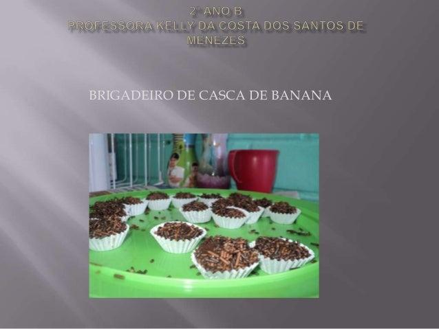BRIGADEIRO DE CASCA DE BANANA