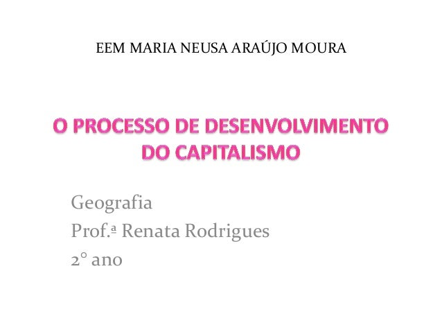 EEM MARIA NEUSA ARAÚJO MOURAGeografiaProf.ª Renata Rodrigues2° ano