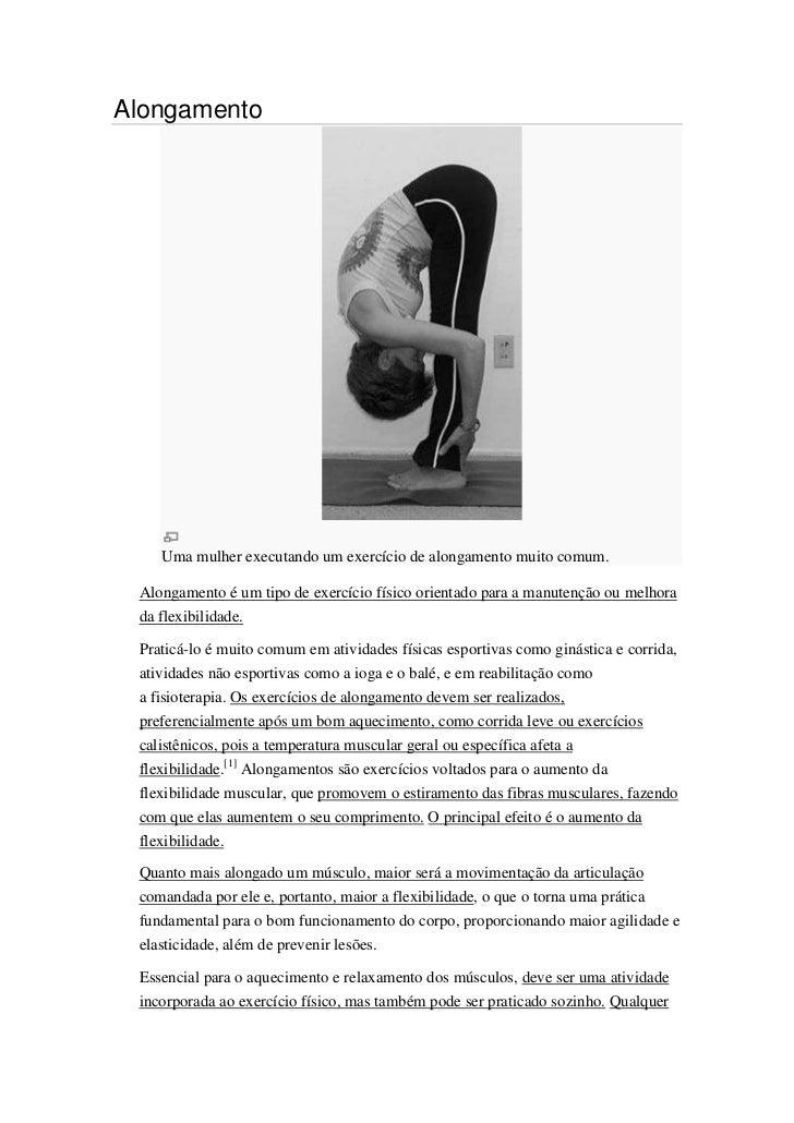Alongamento    Uma mulher executando um exercício de alongamento muito comum. Alongamento é um tipo de exercício físico or...