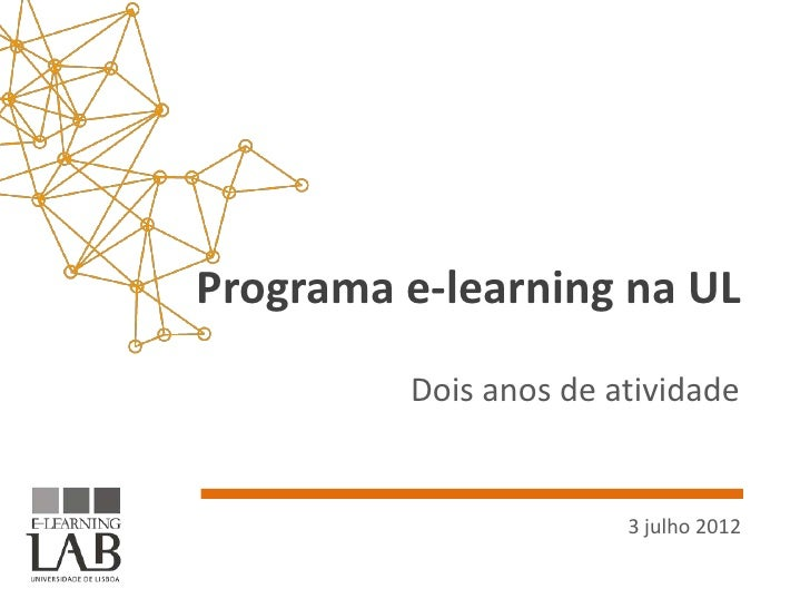 Programa e-learning na UL         Dois anos de atividade                       3 julho 2012