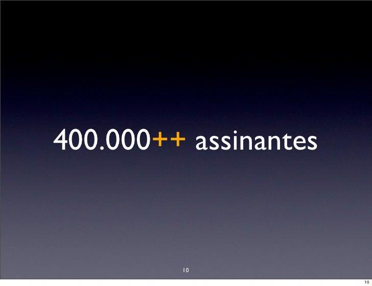 400.000++ assinantes             10                        10