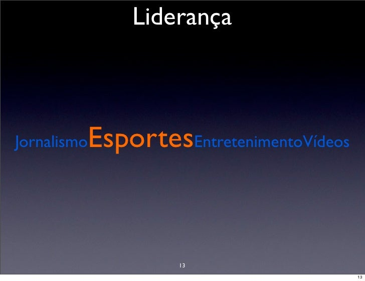 Liderança             EsportesEntretenimentoVídeos Jornalismo                       13                                    ...