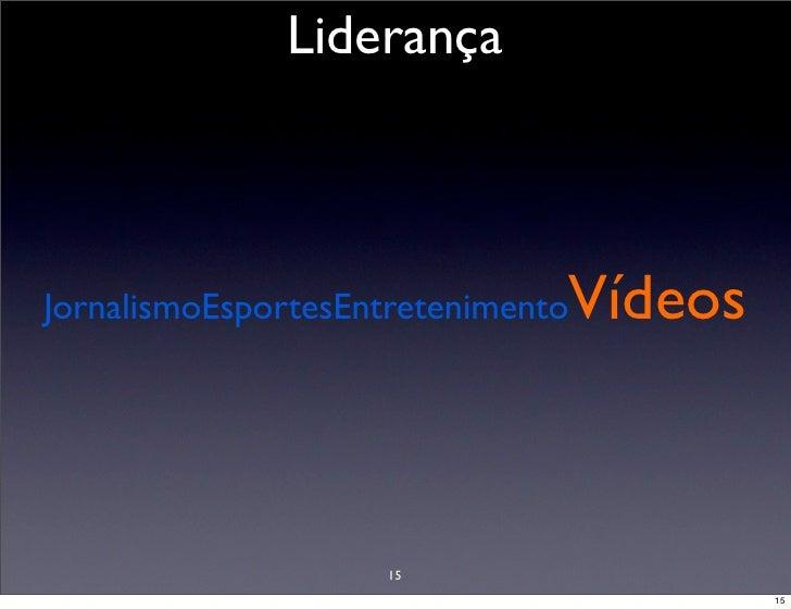 Liderança                                   Vídeos JornalismoEsportesEntretenimento                         15            ...