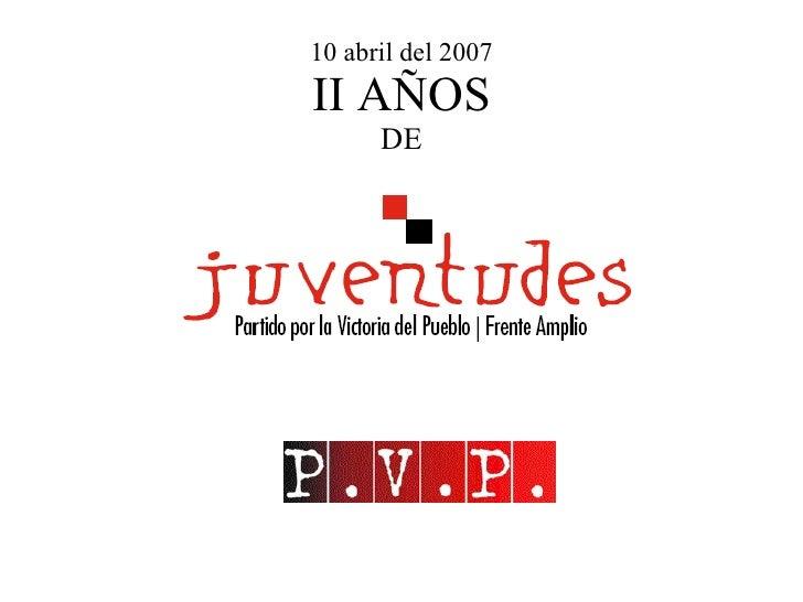 10 abril del 2007 II AÑOS DE
