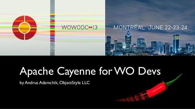 Apache Cayenne for WO Devsby Andrus Adamchik, ObjectStyle LLC