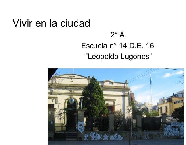"""Vivir en la ciudad 2° A Escuela n° 14 D.E. 16 """"Leopoldo Lugones"""""""