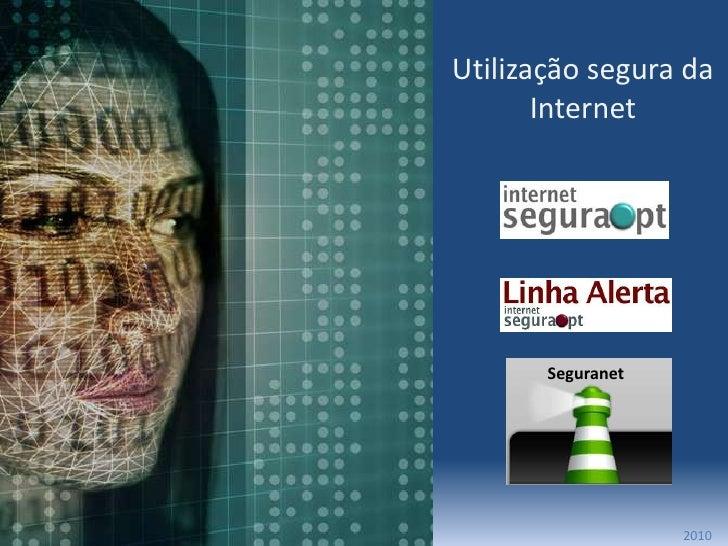 Utilização segura da Internet<br />Seguranet<br />2010<br />