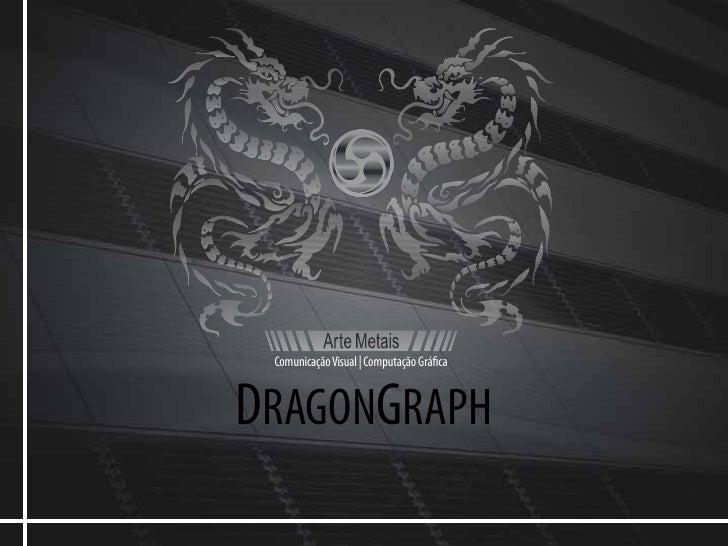 Comunicação Visual | Computação Grá ca   DRAGONGRAPH