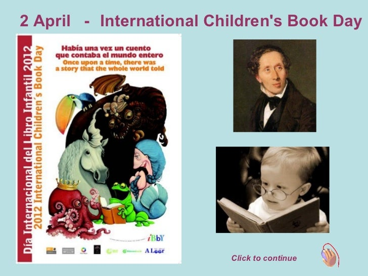 2 April - International Childrens Book Day                          Click to continue