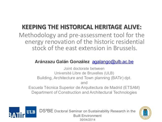 KEEPING THE HISTORICAL HERITAGE ALIVE:  Methodology and pre-assessment tool for the  energy renovation of the historic res...