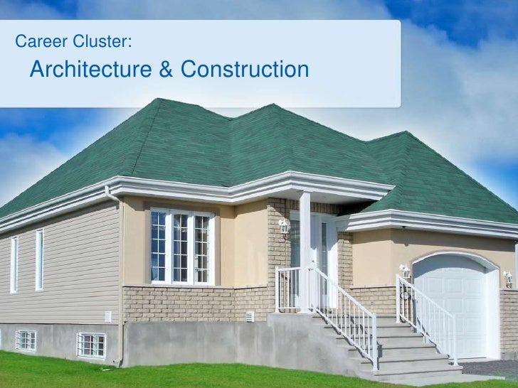 Career Cluster:<br />Architecture & Construction<br />