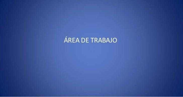 ÁREA DE TRABAJO<br />