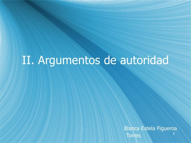 II. Argumentos de autoridad Blanca Estela Figueroa Torres