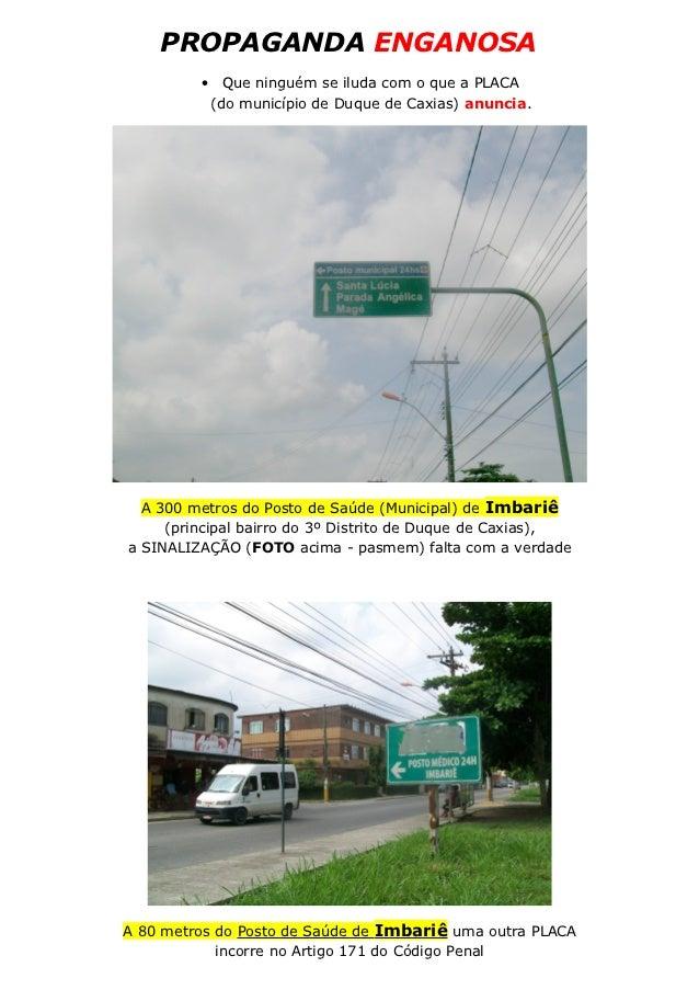 PROPAGANDA ENGANOSA         •     Que ninguém se iluda com o que a PLACA             (do município de Duque de Caxias) anu...