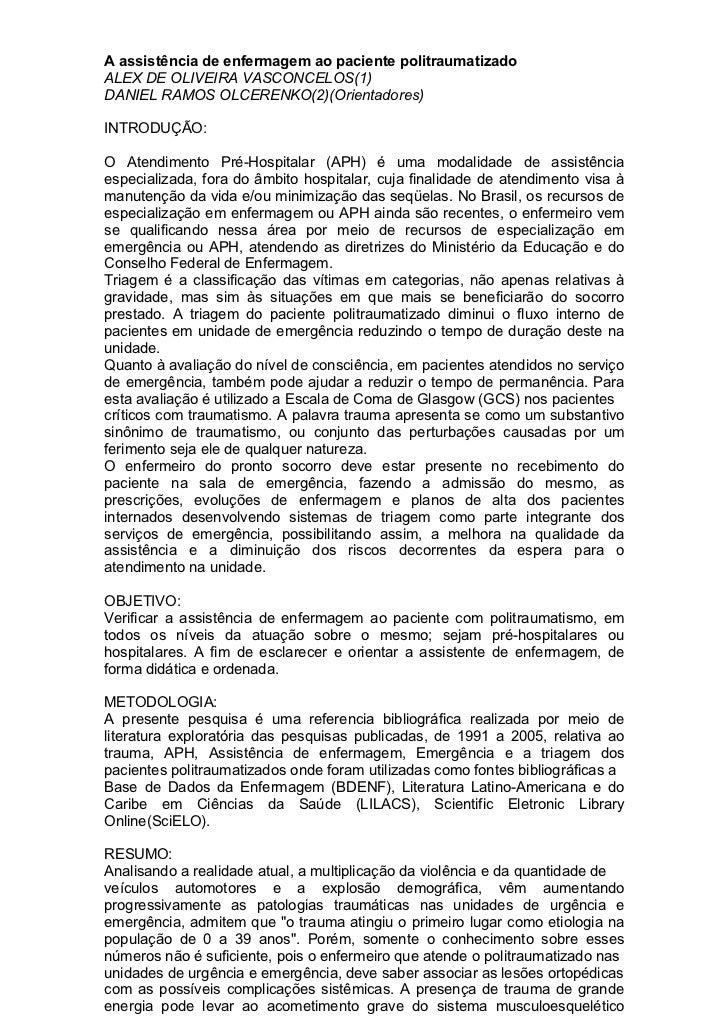 A assistência de enfermagem ao paciente politraumatizadoALEX DE OLIVEIRA VASCONCELOS(1)DANIEL RAMOS OLCERENKO(2)(Orientado...
