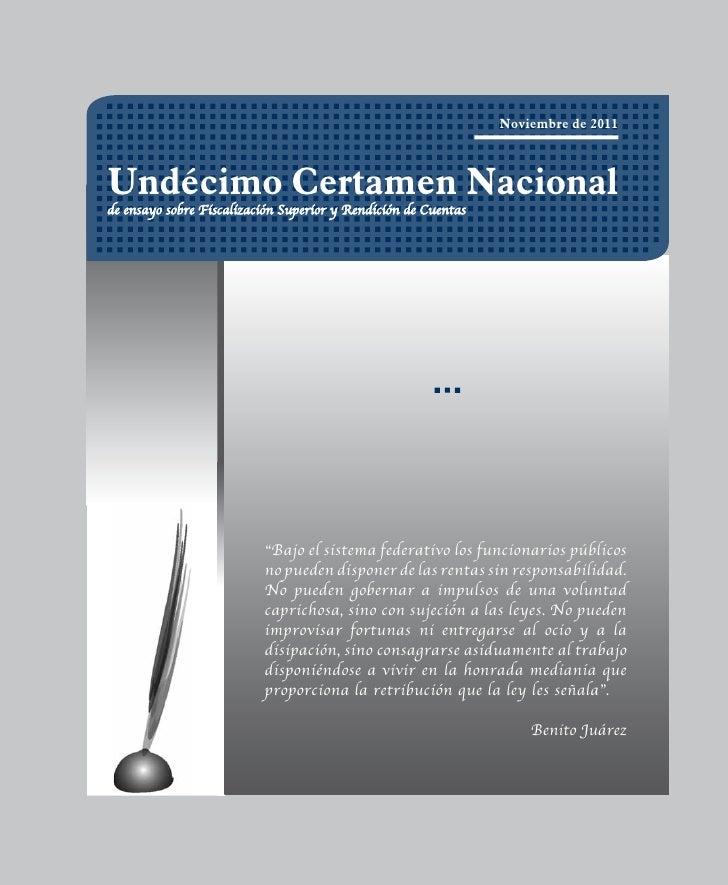 Noviembre de 2011Undécimo Certamen Nacionalde ensayo sobre Fiscalización Superior y Rendición de Cuentas                  ...