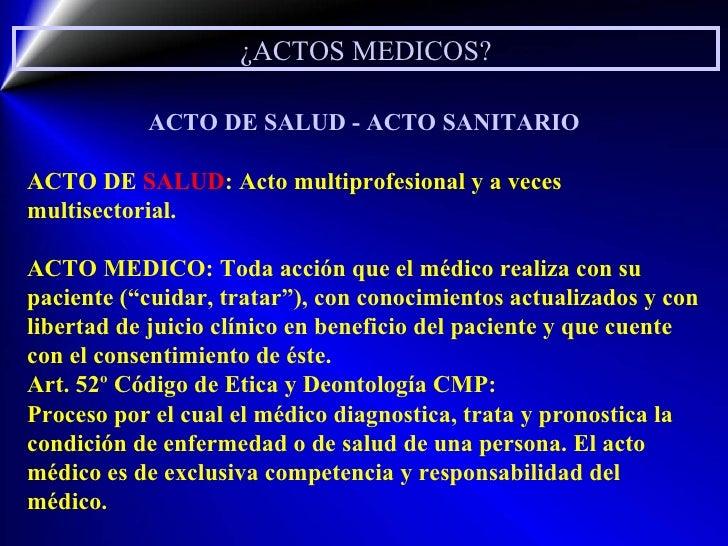 ¿ACTOS MEDICOS? ACTO DE SALUD - ACTO SANITARIO ACTO DE  SALUD : Acto multiprofesional y a veces multisectorial. ACTO MEDIC...