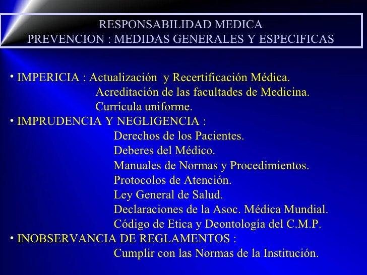 RESPONSABILIDAD MEDICA PREVENCION : MEDIDAS GENERALES Y ESPECIFICAS <ul><li>IMPERICIA : Actualización  y Recertificación M...