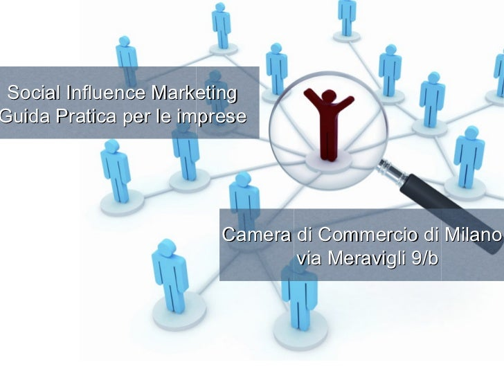 Social Influence MarketingGuida Pratica per le imprese                         Camera di Commercio di Milano,             ...