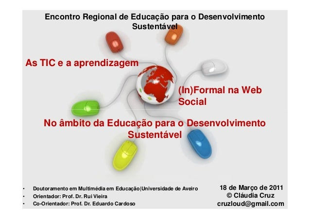 Encontro Regional de Educação para o Desenvolvimento                              Sustentável    As TIC e a aprendizagem  ...