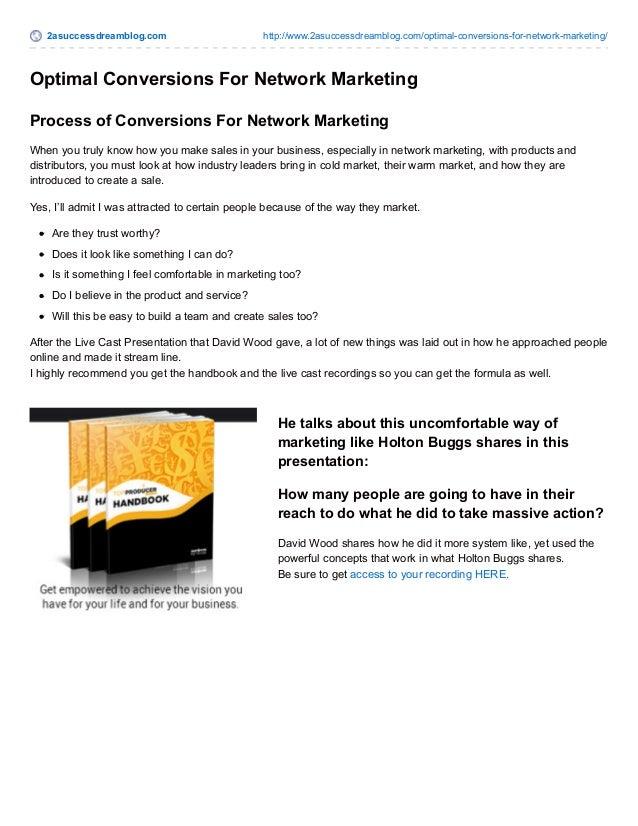 2asuccessdreamblog.com http://www.2asuccessdreamblog.com/optimal-conversions-for-network-marketing/  Optimal Conversions F...
